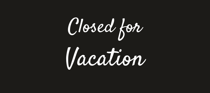 Congés - Closed for vacation